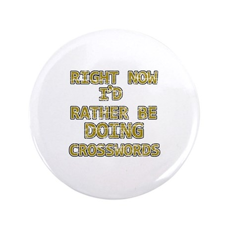 """I'd rather be playing Crosswords 3.5"""" Button (100"""