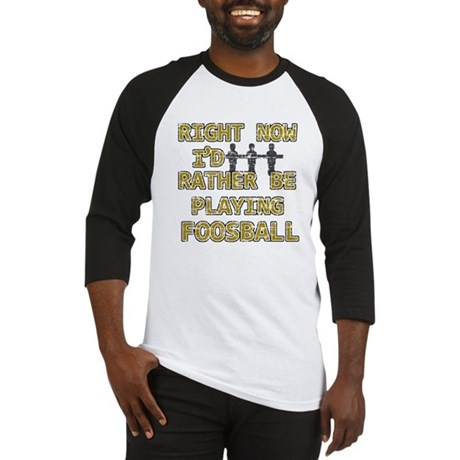I'd rather be playing Foosball Baseball Jersey