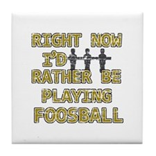 I'd rather be playing Foosball Tile Coaster