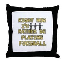 I'd rather be playing Foosball Throw Pillow
