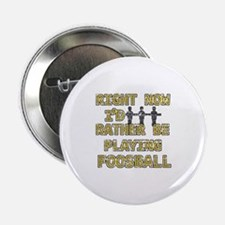 """I'd rather be playing Foosball 2.25"""" Button"""