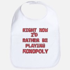 I'd rather be playing Monopoly Bib