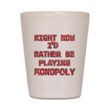 I'd rather be playing Monopoly Shot Glass