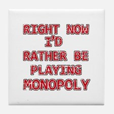 I'd rather be playing Monopoly Tile Coaster