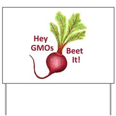 Hey GMOs Beet It Yard Sign