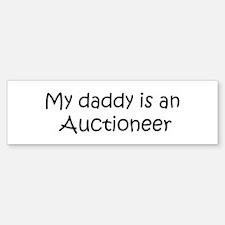 Daddy: Auctioneer Bumper Bumper Bumper Sticker