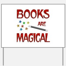 Books are Magical Yard Sign