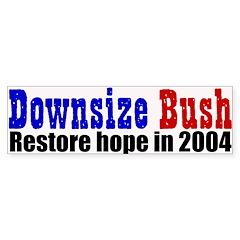 Downsize Bush 2004 Bumper Bumper Sticker