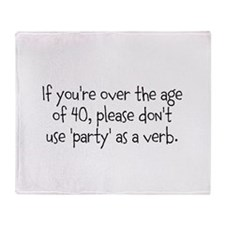 'Party' as a verb... Throw Blanket