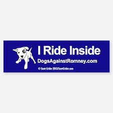 Dogs Against Romney bumber-I ride inside Bumper St