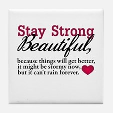 Stay Strong Beautiful Tile Coaster