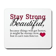 Stay Strong Beautiful Mousepad