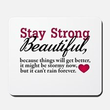 Stay Strong Beautiful Mousepad