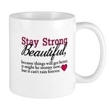 Stay Strong Beautiful Mug