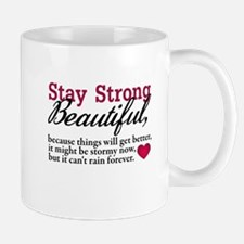 Stay Strong Beautiful Mug