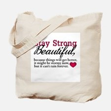 Stay Strong Beautiful Tote Bag