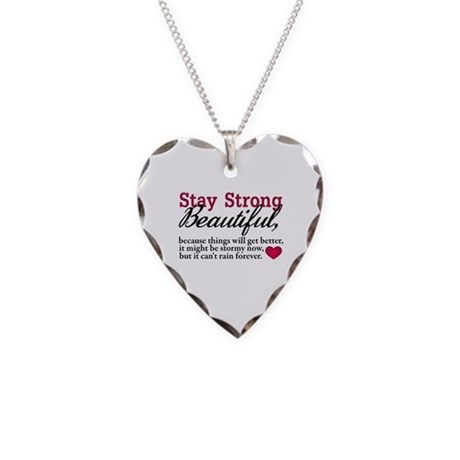 Stay Strong Beautiful Necklace Heart Charm