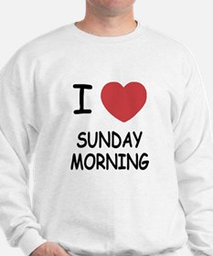 I heart sunday morning Sweatshirt