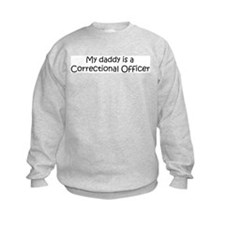 Daddy: Correctional Officer Sweatshirt