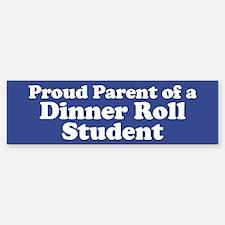 Dinner Roll Student Bumper Bumper Sticker