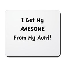 Awesome From Aunt Mousepad