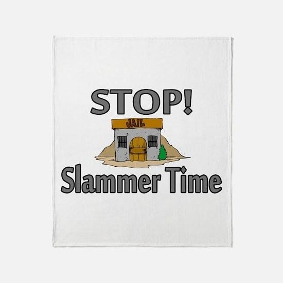 Stop Slammer Time Throw Blanket