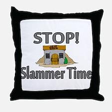 Stop Slammer Time Throw Pillow