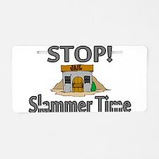 Stop Slammer Time Aluminum License Plate