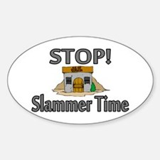 Stop Slammer Time Decal