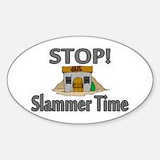 Stop Slammer Time Sticker (Oval)