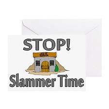 Stop Slammer Time Greeting Card