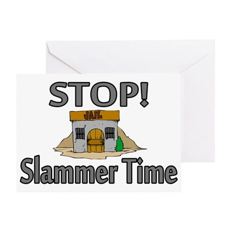 Stop Slammer Time Greeting Card