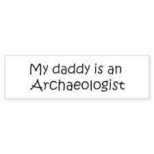 Daddy: Archaeologist Bumper Bumper Sticker