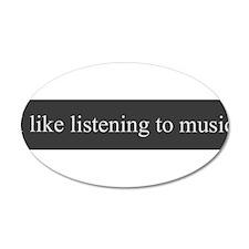I like music 22x14 Oval Wall Peel
