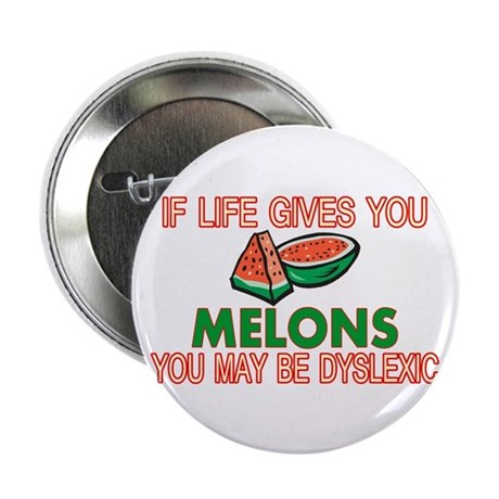 "Dyslexic Melons 2.25"" Button (100 pack)"