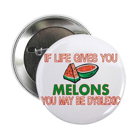 "Dyslexic Melons 2.25"" Button"
