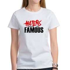 Haters make me Famous Tee