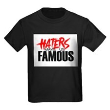 Haters make me Famous T