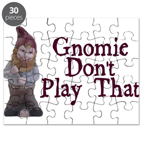 Gnomie Don't Play That Puzzle