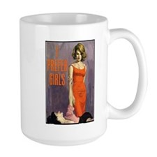 I PREFER GIRLS Mug