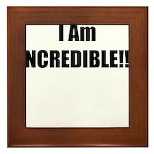 I Am Incredible Framed Tile