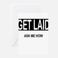GET LAID, ask me how Greeting Card