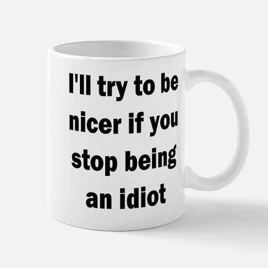 I'll try to be nicer... Mug