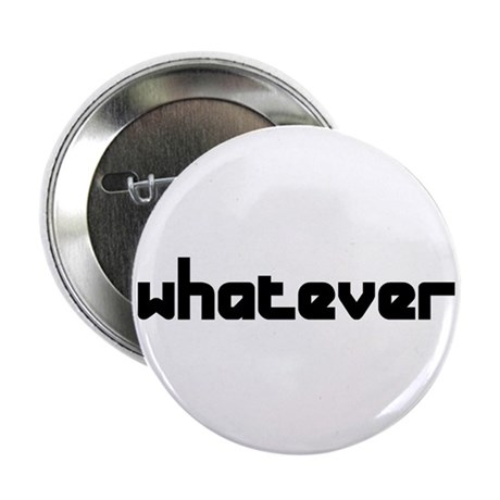 "whatever 2.25"" Button (100 pack)"