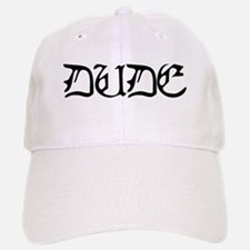 DUDE (What's Mine Say?) Baseball Baseball Cap