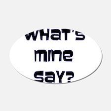 What's Mine Say? (SWEET) 22x14 Oval Wall Peel