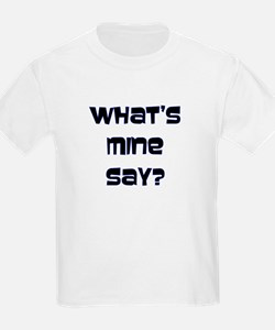 What's Mine Say? (SWEET) T-Shirt