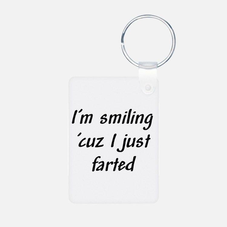 I'm smiling 'cuz I just farte Aluminum Photo Keych