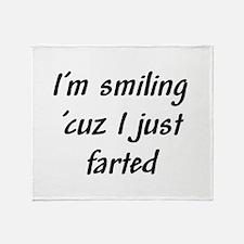 I'm smiling 'cuz I just farte Throw Blanket