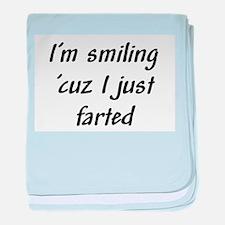 I'm smiling 'cuz I just farte baby blanket